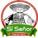 Si Senor Fresh Mex